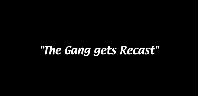 the-gang-gets-recast
